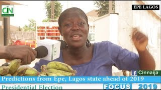 PEOPLE OF EPE IN LAGOS STATE PREDICT WINNER OF 2019 PRESIDENTIAL ELECTION
