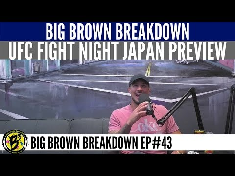 Big Brown Breakdown - UFC Fight Night Japan Preview