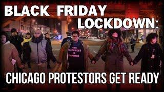 BLACK FRIDAY LOCKDOWN: CHICAGO PROTESTORS GET READY