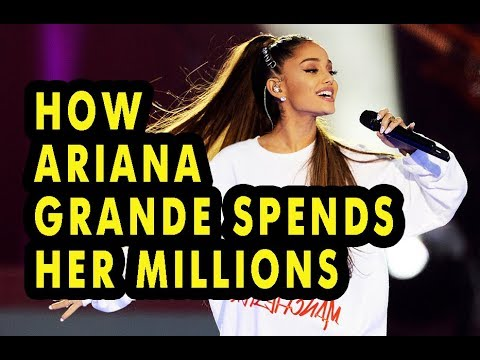 How Ariana Grande Spends Her Millions