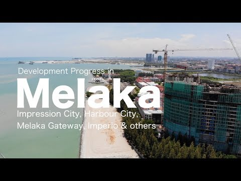 Melaka Development Progress - as Sept 2018
