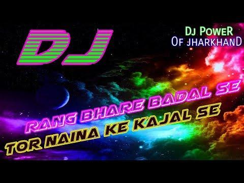 Old nagpuri Newstye dj remix Rang Bhare Badal Se  DJ //DJ MUNNA PATHANMARA Dj PoweR Of JharkhanD