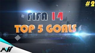 FIFA 14 | TOP 5 Goals #2 | MrHitmen90