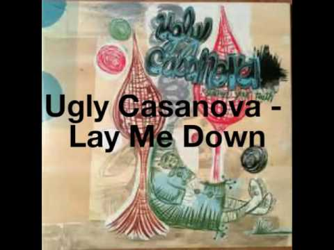 Ugly Casanova - Lay Me Down (w/ Lyrics)