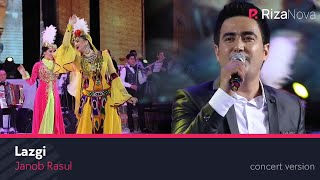 Janob Rasul - Lazgi | Жаноб Расул - Лазги (concert version 2017)