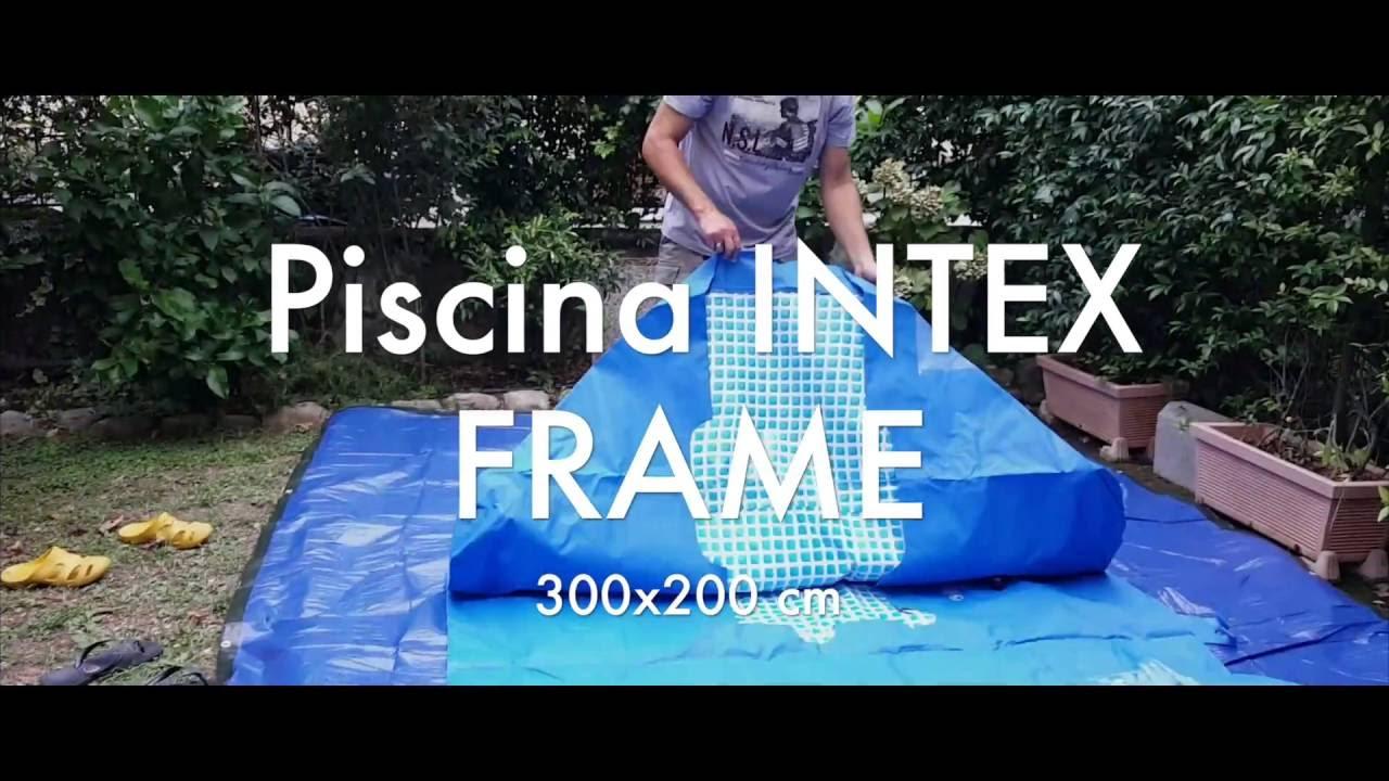 Montaggio Piscina Intex Frame 300x200 Youtube