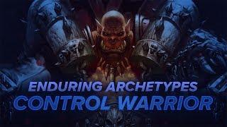 Enduring Archetypes: Control Warrior
