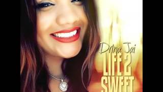 Drina Jai - Life Too Sweet - August 2016