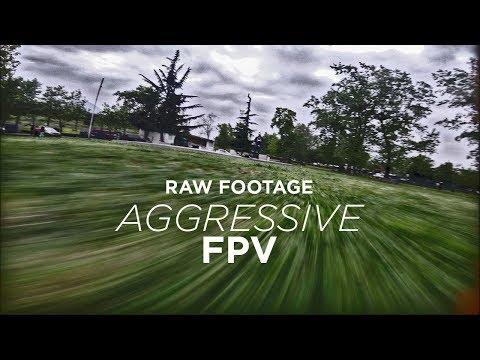 Aggressive FPV FreeStyle / RAW FPV Footage