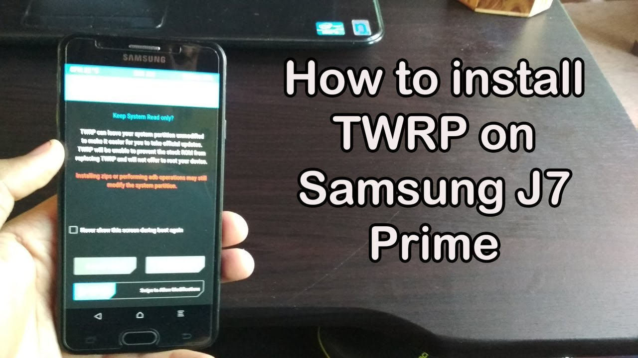 How to install TWRP Recovery in Samsung J7 Prime
