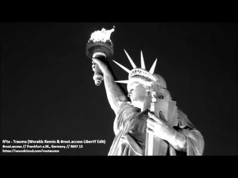 N'to - Trauma (Worakls Remix & #root.access LibertY Edit)