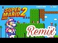 Super Mario Bros 2 (Remix 2017)