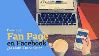 Como Crear una Fan Page en Facebook: ¿Es Gratis crear una Fan Page?