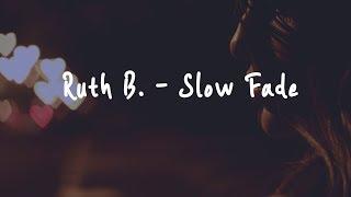 ???? 번역가가 번역하는 팝송   Ruth B. - Slow Fade 이별 노래   가사   해석