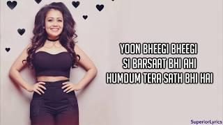 Bheegi Bheegi (Lyrics) - Neha Kakkar, Tony kakkar