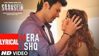 Mera Ishq Full Video Lyrical Song | SAANSEIN | Arijit Singh | Rajneesh Duggal, Sonarika Bhadoria