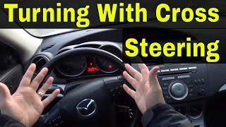 Turning Right And Left With Cross Steering-Driving Lesson
