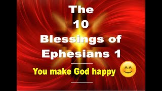 The 10 Blessings of Ephesians 1 You Make God Happy