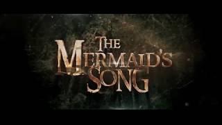 Песня русалки / Mermaid's Song (2018) — русский трейлер.я русалки 2018   русский трейлер