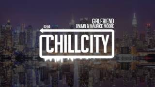 Kingbnjmn & Maurice Moore - Girlfriend