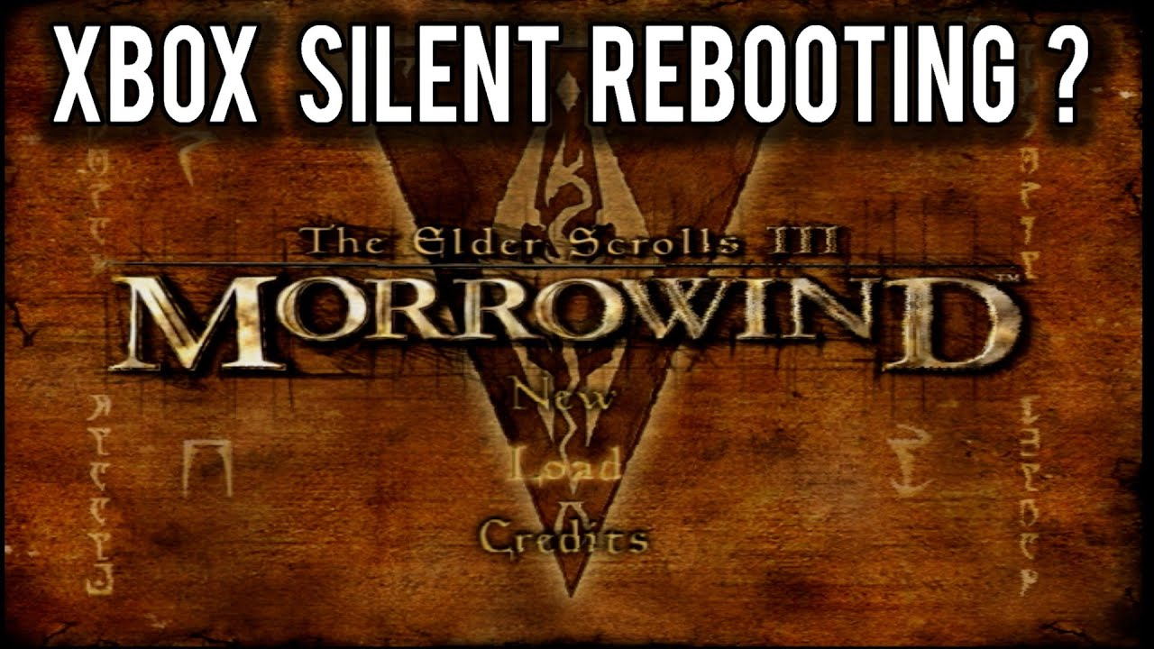 Did Morrowind on the Original XBOX really reboot itself to free memory ? | MVG
