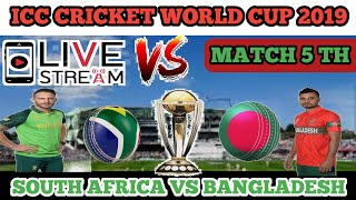 LIVE : Match5th Streaming | South Africa vs Bangladesh | ICC Cricket World Cup 2019