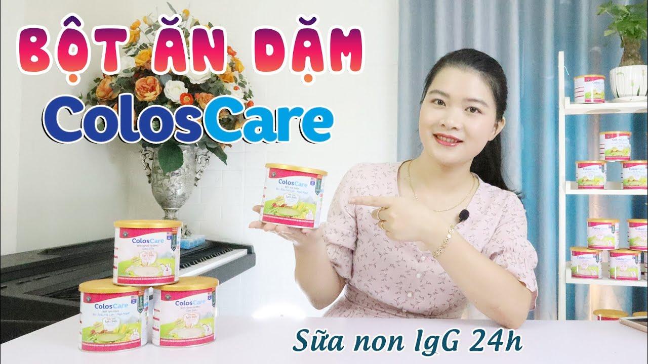 [REVIEW] Bột ăn dặm ColosCare giàu sữa non, tăng cân, tăng đề kháng, giảm ốm vặt