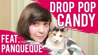 DROP POP CANDY ♥ feat. Panqueque