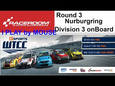 RACEROOM eSports WTCC | Round 03 (division3) Nurburgring onBoard (Play by mouse)