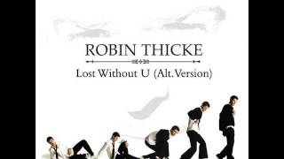 Robin Thicke - Lost Without U (Alternative Version)
