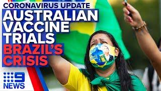 Coronavirus: Vaccine latest, Schools return, Brazil's crisis | Nine News Australia