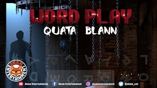 Quata Blann - Word Play [Bone Seeker Riddim] February 2019
