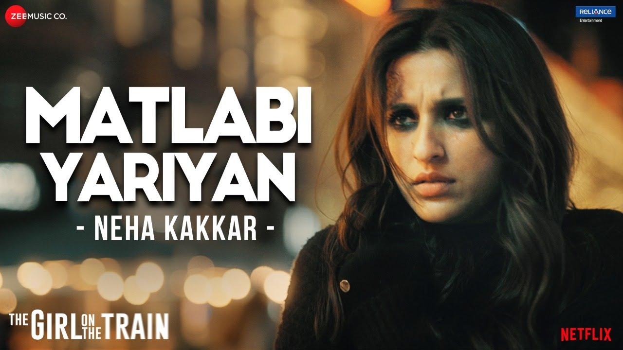Download Matlabi Yariyan - The Girl On The Train   Parineeti Chopra   Neha Kakkar   Vipin Patwa   Kumaar