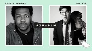 #AZNxBLM: I See Color by Austin Antoine and Joe Kye