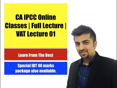 CA IPCC Online Classes | Full Lecture | VAT Lecture 01 | For