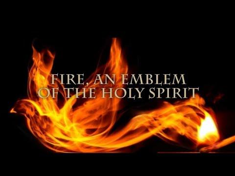 Fire, an Emblem of the Holy Spirit