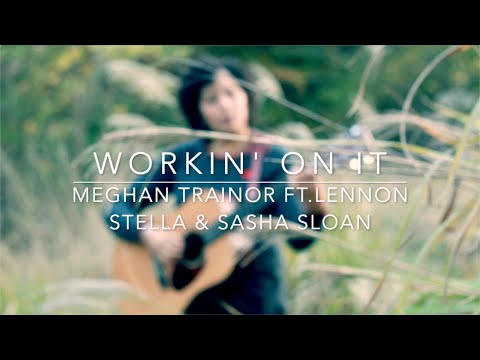 Workin' On It - Meghan Trainor Feat. Lennon Stella & Sasha Sloan - Holly Wood Acoustic Cover