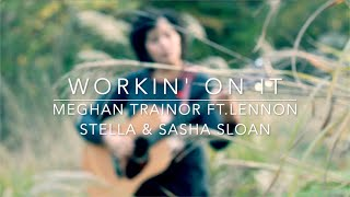 Gambar cover Workin' On It - Meghan Trainor feat. Lennon Stella & Sasha Sloan - Holly Wood Acoustic Cover