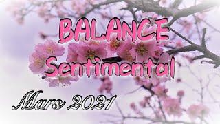 💖 BALANCE 💖 Sentimental Mars 2021 ✨Un changement important se confirme !✨