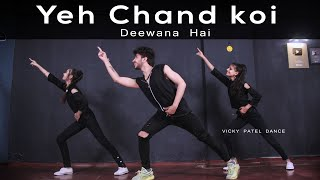 Yeh Chand Koi Deewana Hai Dance Video | Vicky Patel Choreography | Bollywood dubstep Song