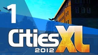 Let's Play Cities XL 2012 - Part 1