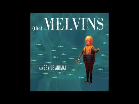 Melvins - (A) Senile Animal - 04 - A History of Drunks