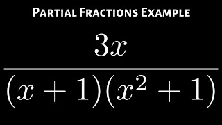 Find the Partial Fraction Decomposition 3x/((x + 1)(x^2 + 1))