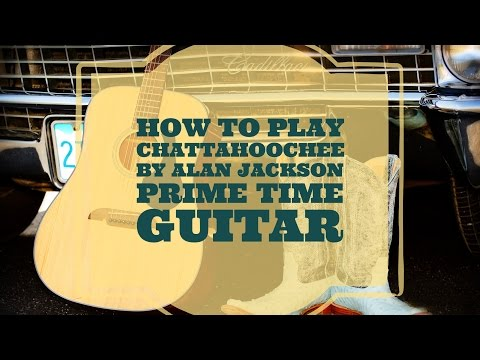 How to play the intro and solo to Alan Jackson's Chattahoochee! Fixed