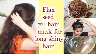 flax seed gel hair mask for hair growth and long shiny hair homemade gel hair mask