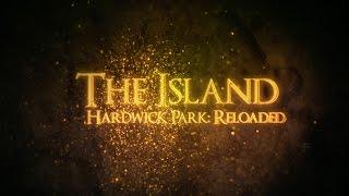 The Island:  Hardwick Park Reloaded