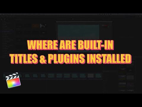 Where to find the Built-In Plugins for Final Cut Pro X + Create Your Own Version of Plugins