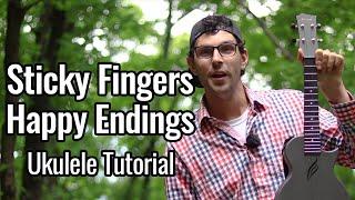 Sticky Fingers - Happy Endings (Ukulele Tutorial)