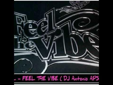 Axwell  Feel the vibe  DJ Antonio APS Remix
