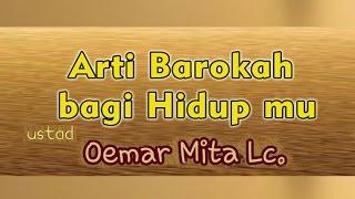 Download lagu Arti Barokah bagi Diri mu Ust Oemar Mita Lc MT Ar Rayyan Alumni SMP 1 81 Jkt MP3